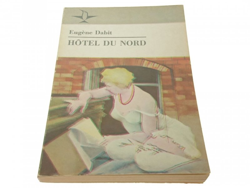 HOTEL DU NORD - Eugene Dabit