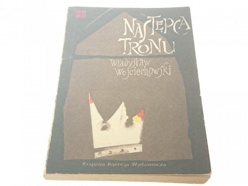 NASTĘPCA TRONU - Władysław Wojciechowski