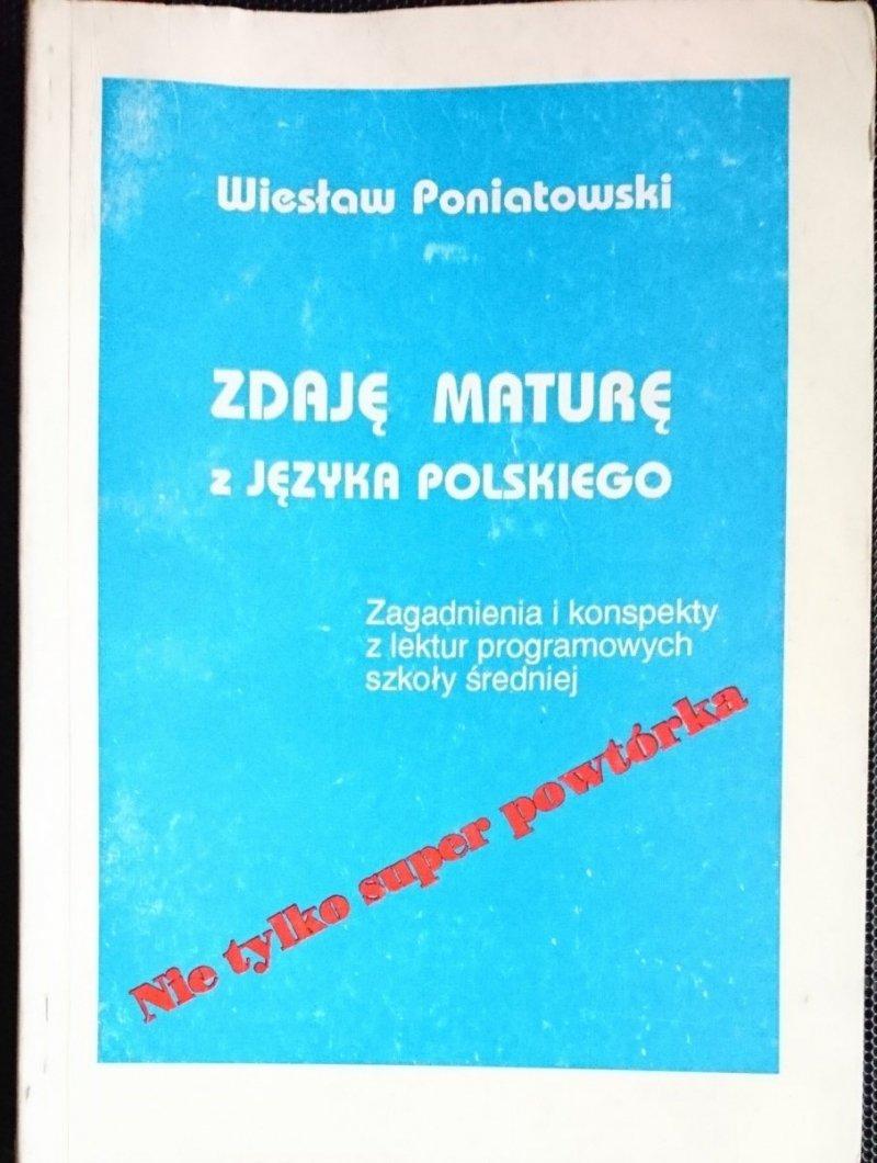 ZDAJĘ MATURĘ Z JĘZYKA POLSKIEGO - Poniatowski 1990