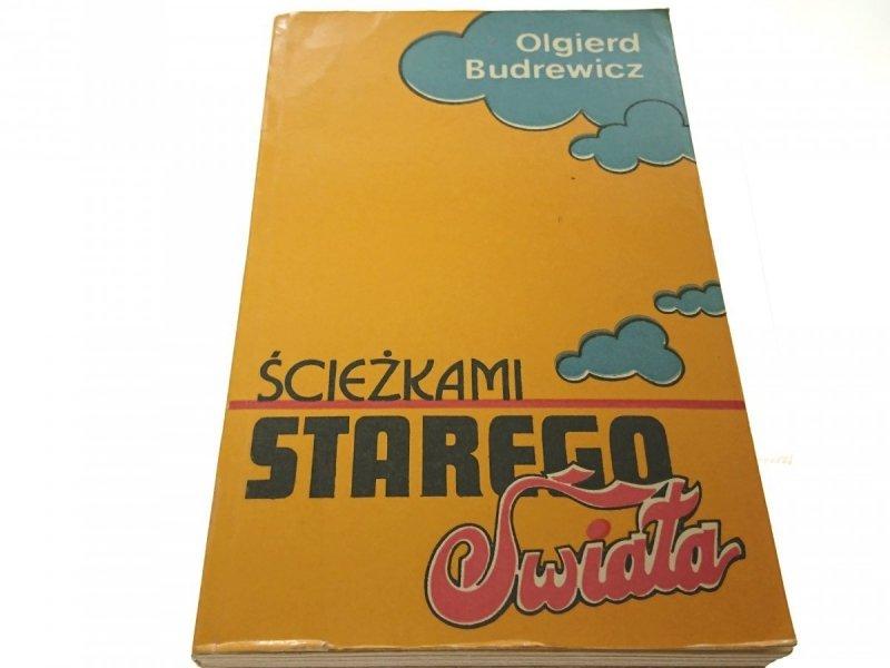 ŚCIEŻKAMI STAREGO ŚWIATA - Olgierd Budrewicz 1973