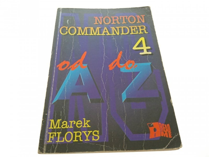 NORTON COMMANDER 4 OD A DO Z - Marek Florys 1993