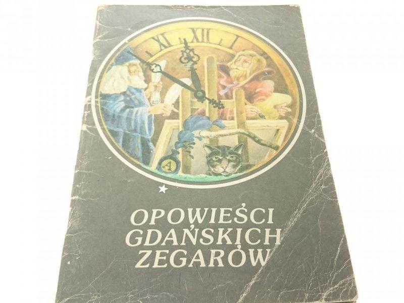 OPOWIEŚCI GDAŃSKICH ZEGARÓW - Zbigniew Szymański
