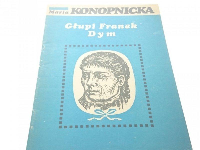 GŁUPI FRANEK, DYM - Maria Konopnicka