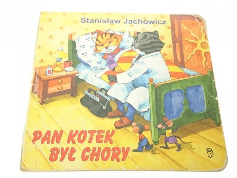 PAN KOTEK BYŁ CHORY - St. Jachowicz, Marek Szal