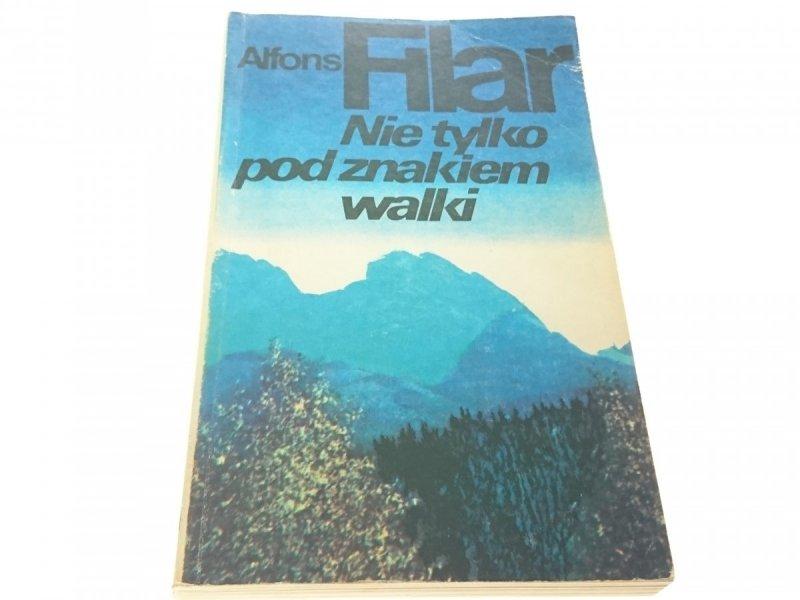 NIE TYLKO POD ZNAKIEM WALKI - Alfons Filar 1987