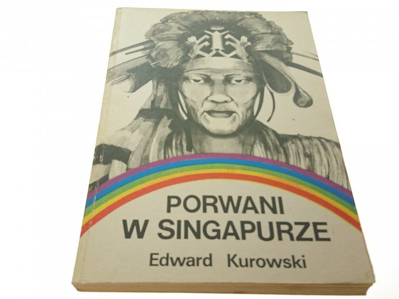 PORWANI W SINGAPURZE - Edward Kurowski (1985)