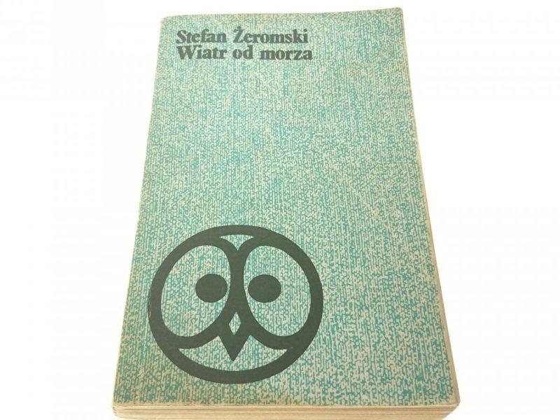 WIATR OD MORZA - Stefan Żeromski (Wydanie VI 1979)