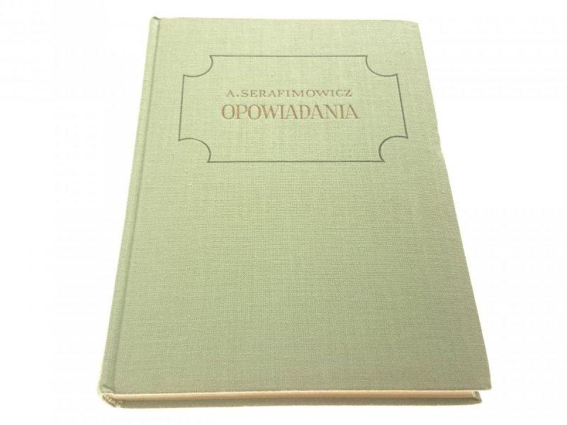OPOWIADANIA - A. I. Serafimowicz (1950)