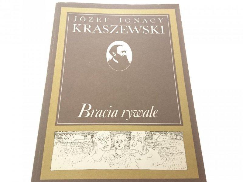 BRACIA RYWALE - Józef Ignacy Kraszewski 1987