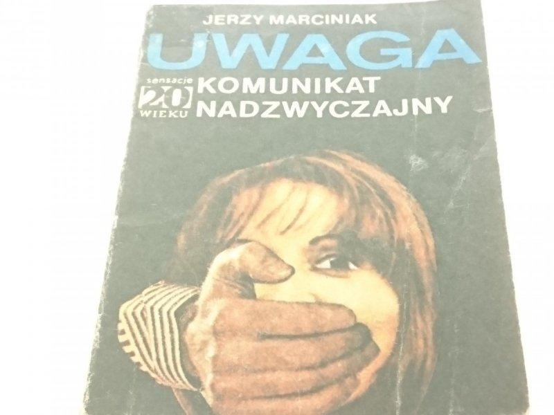 UWAGA KOMUNIKAT NADZWYCZAJNY - J. Marciniak