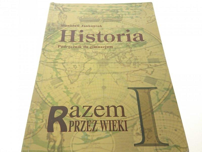 HISTORIA RAZEM PRZEZ WIEKI I - S. JANKOWIAK