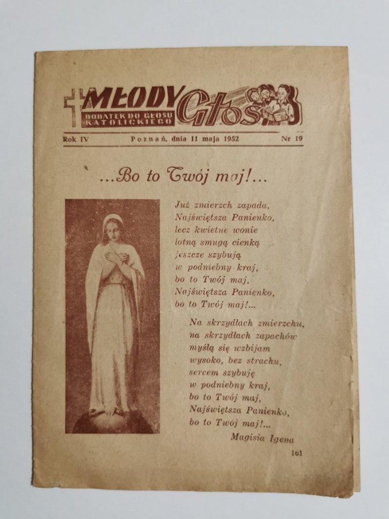 MŁODY GŁOS DODATEK DO GŁOSU KATOLICKIEGO ROK IV POZNAŃ DNIA 11 MAJA 1952 NR 19