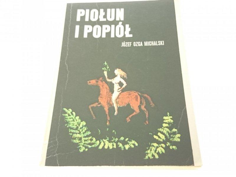 PIOŁUN I POPIÓŁ - Józef Ozga Michalski