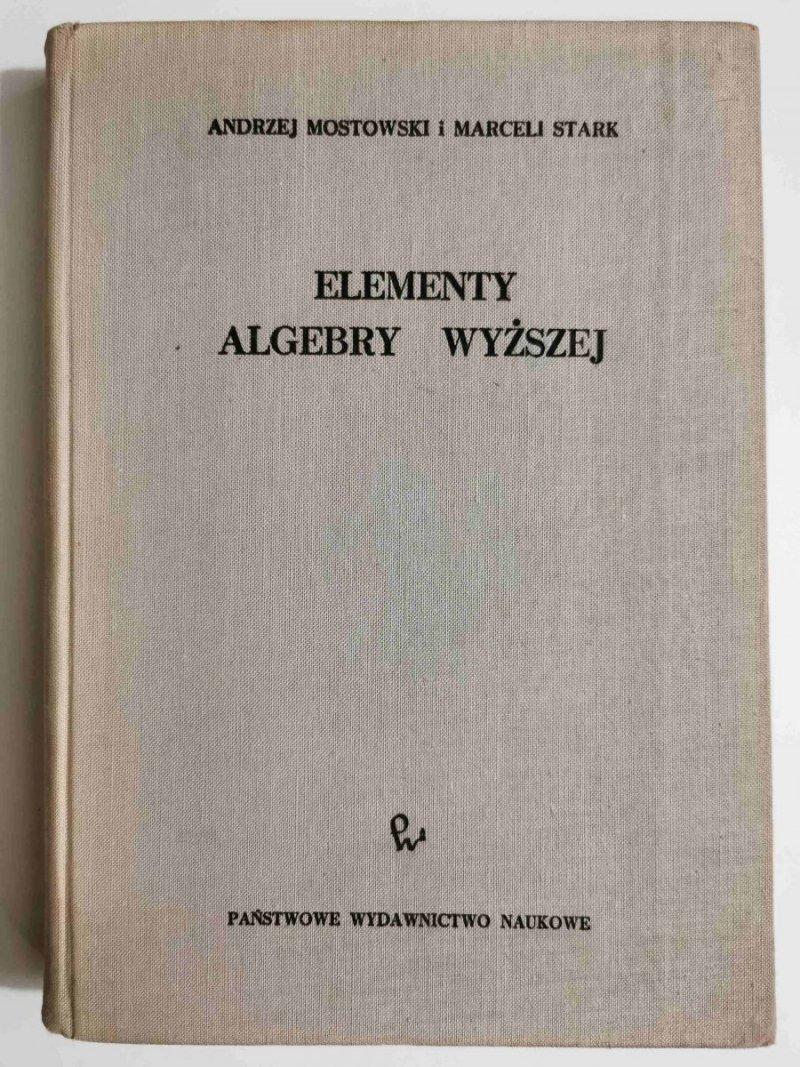 ELEMENTY ALGEBRY WYŻSZEJ - Andrzej Mostowski 1963