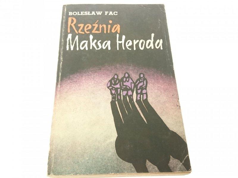 RZEŹNIA MAKSA HERODA - BOLESŁAW FAC