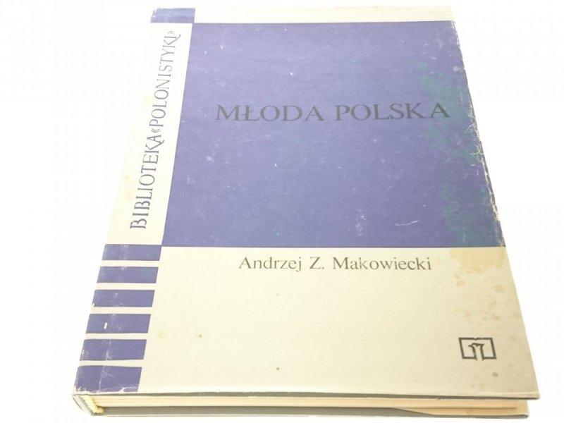 MŁODA POLSKA - ANDRZEJ Z. MAKOWIECKI