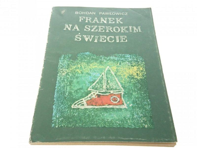FRANEK NA SZEROKIM ŚWIECIE - Bogdan Pawłowicz