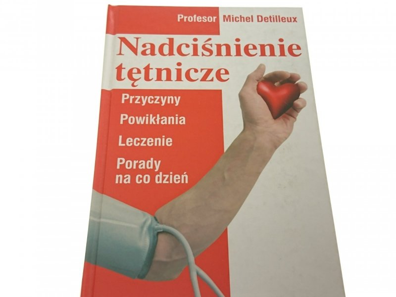NADCIŚNIENIE TĘTNICZE - Michel Detilleux (2007)