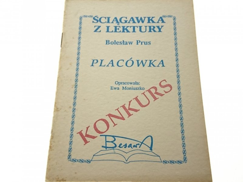 ŚCIĄGAWKA Z LEKTURY. PLACÓWKA - BOLESŁAW PRUS 1991