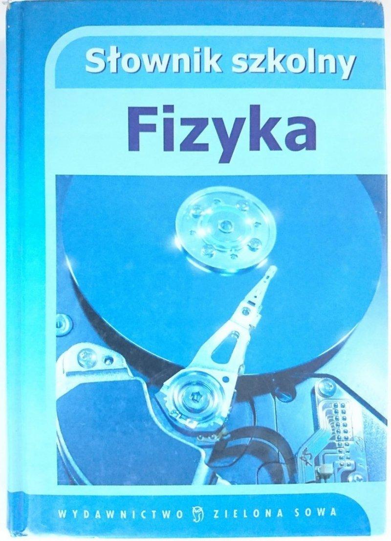 FIZYKA. SŁOWNIK SZKOLNY - Ewa Batóg 2007