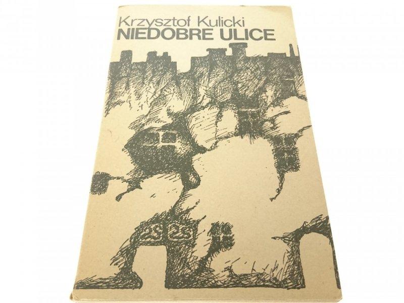 NIEDOBRE ULICE - Krzysztof Kulicki