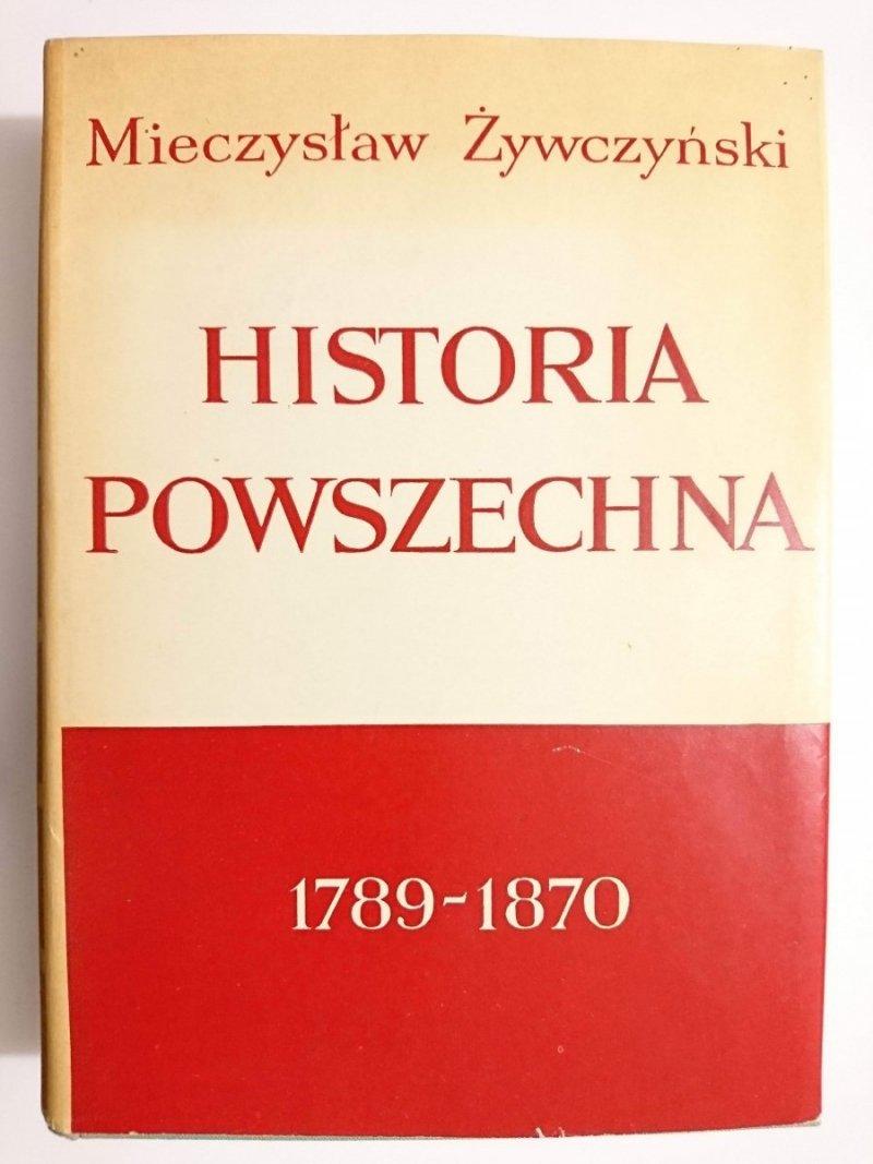 HISTORIA POWSZECHNA 1789-1870 - Mieczysław Żywczyński 1964
