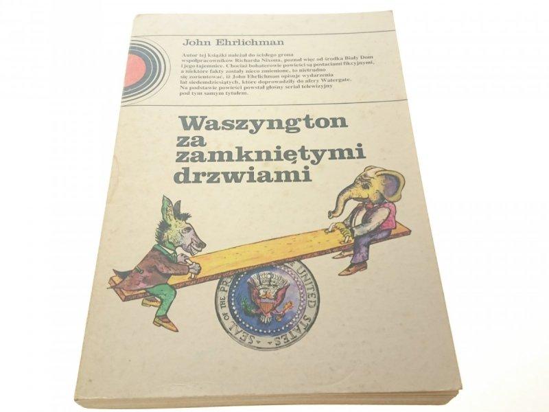 WASZYNGTON ZA ZAMKNIĘTYMI DRZWIAMI - EHRLICHMAN