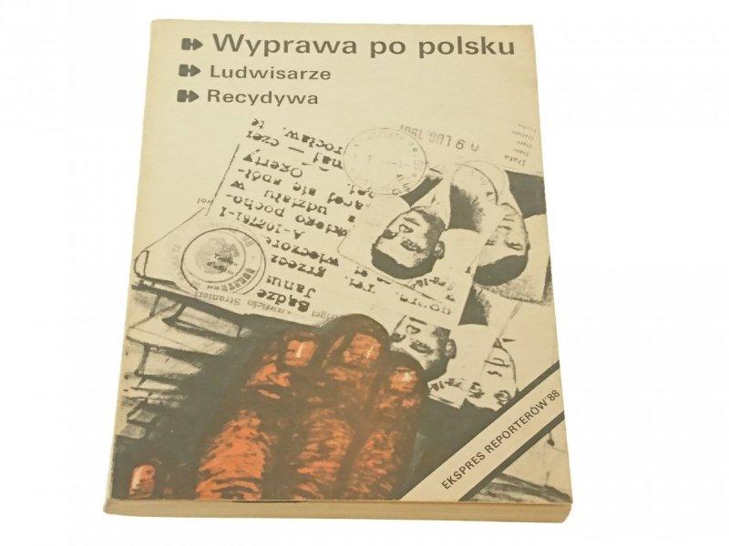 EKSPRES REPORTERÓW '88: WYPRAWA PO POLSKU