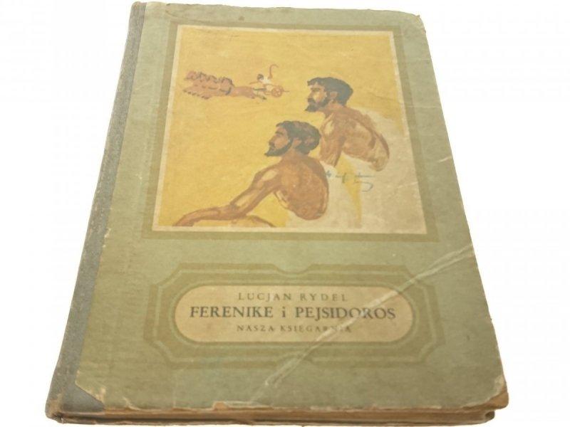 FERENIKE I PEJSIDOROS - Lucjan Rydel (1953)