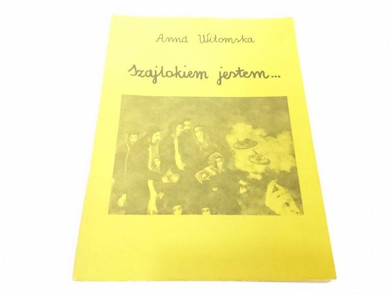 SZAJLOKIEM JESTEM CZĘŚĆ 1 - Anna Witomska (1993)