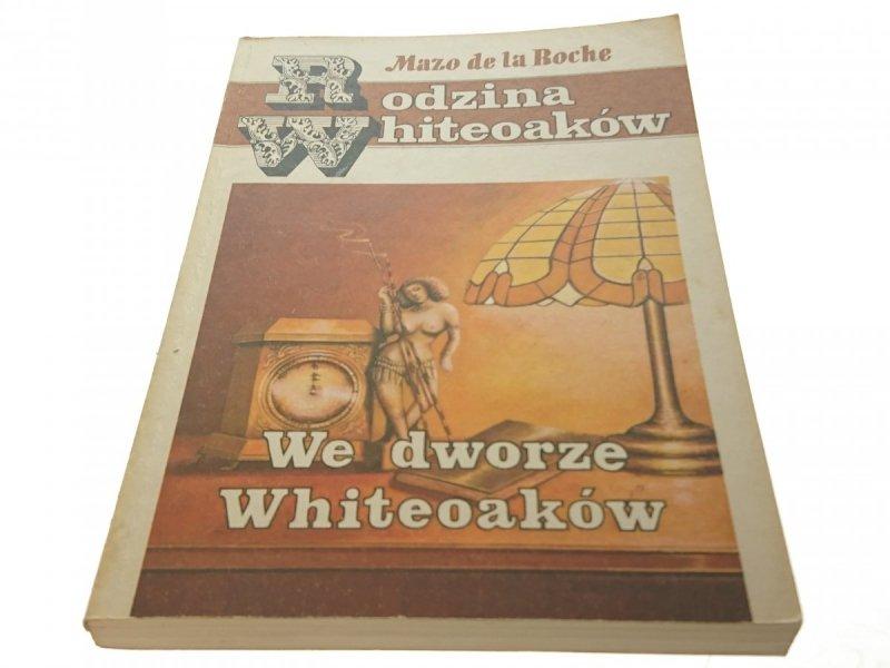 RODZINA WHITEOAKÓW: WE DWORZE WHITEOAKÓW