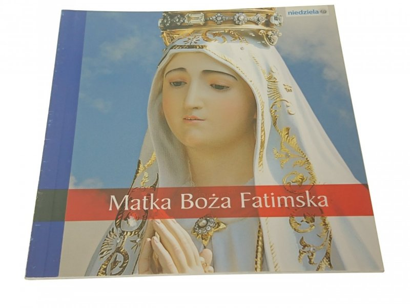 MATKA BOŻA FATIMSKA (2010)