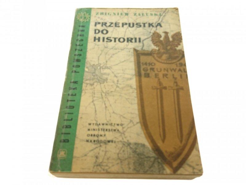 PRZEPUSTKA DO HISTORII - Zbigniew Załuski (1963)