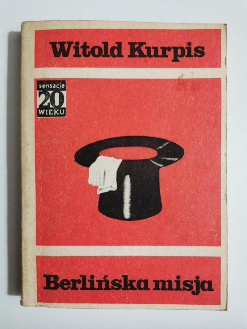BERLIŃSKA MISJA - Witold Kurpis 1983
