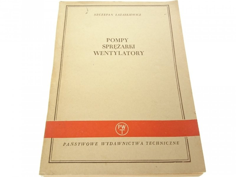 POMPY SPRĘŻARKI WENTYLATORY - Łazarkiewicz 1956