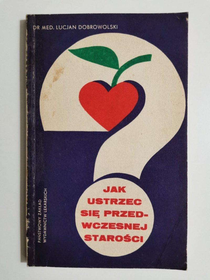JAK USTRZEC SIĘ PRZEDWCZESNEJ STAROŚCI - dr med. Lucjan Dobrowolski 1973
