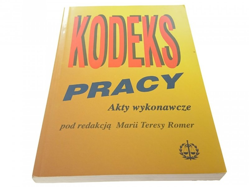 KODEKS PRACY AKTY WYKONAWCZE - M. T. Romer (1996)
