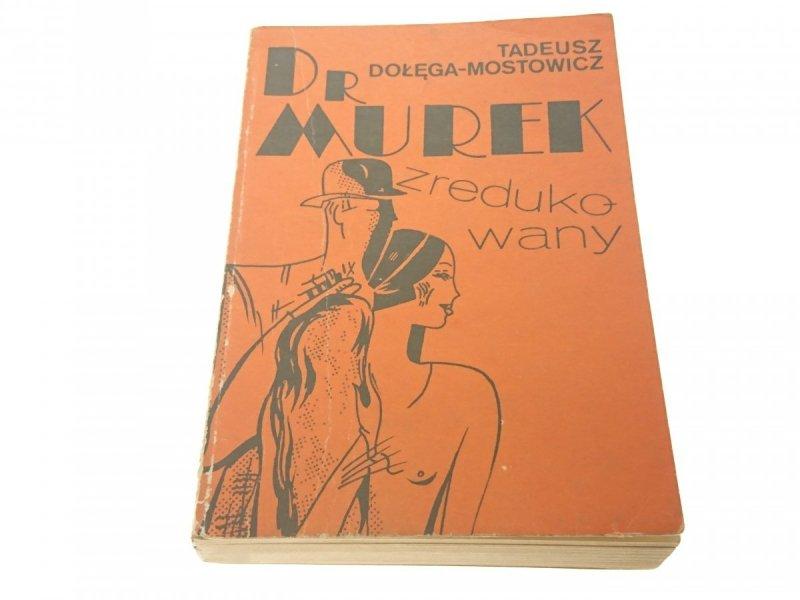 DR MUREK ZREDUKOWANY - Tadeusz Dołęga-Mostowicz