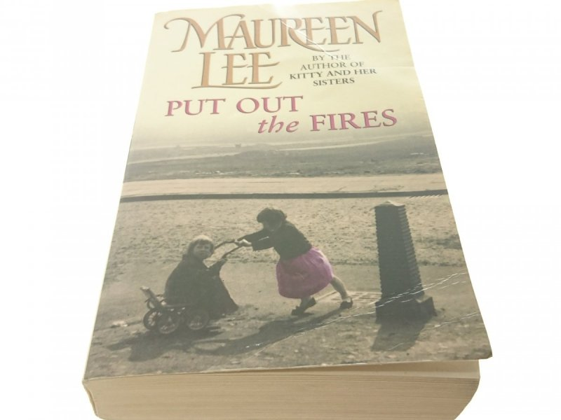 PUT OUT THE FIRES - Maureen Lee (1997)