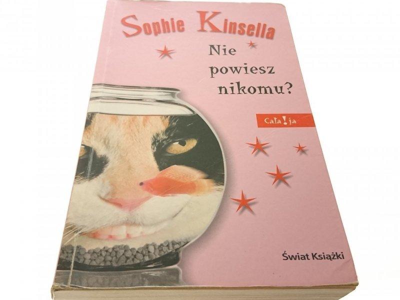 NIE POWIESZ NIKOMU? - Sophie Kinsella 2005