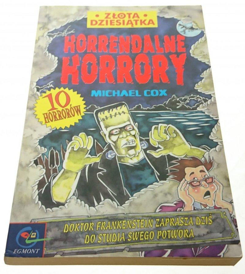 HORRENDALNE HORRORY. 10 Horrorów - Michael Cox