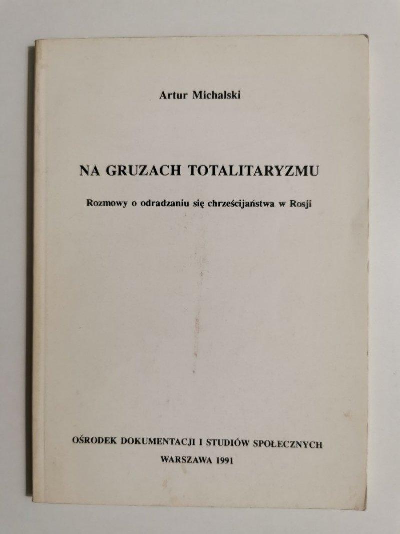 NA GRUZACH TOTALITARYZMU - Artur Michalski 1991