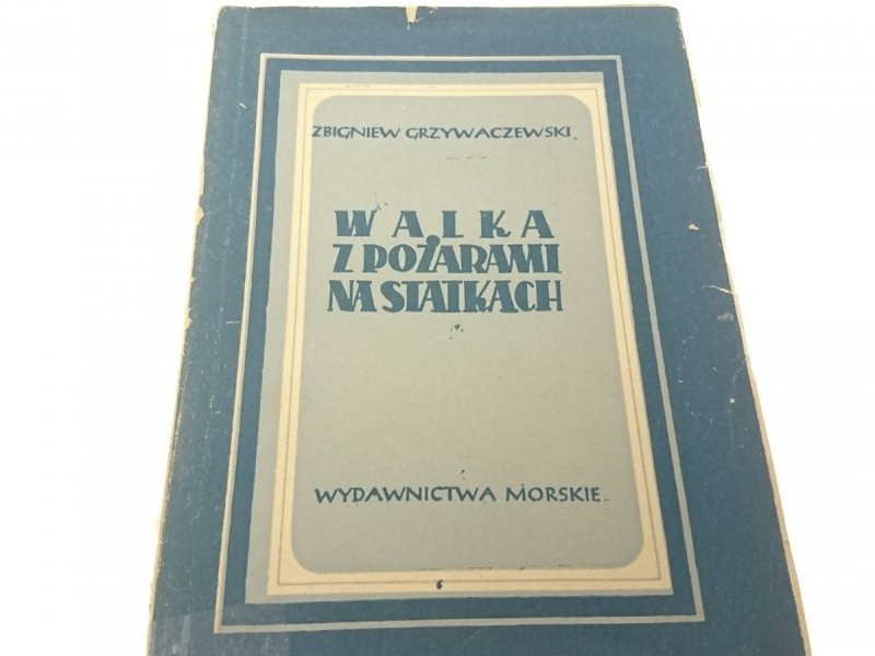 WALKA Z POŻARAMI NA STATKACH - Z. Grzywaczewski