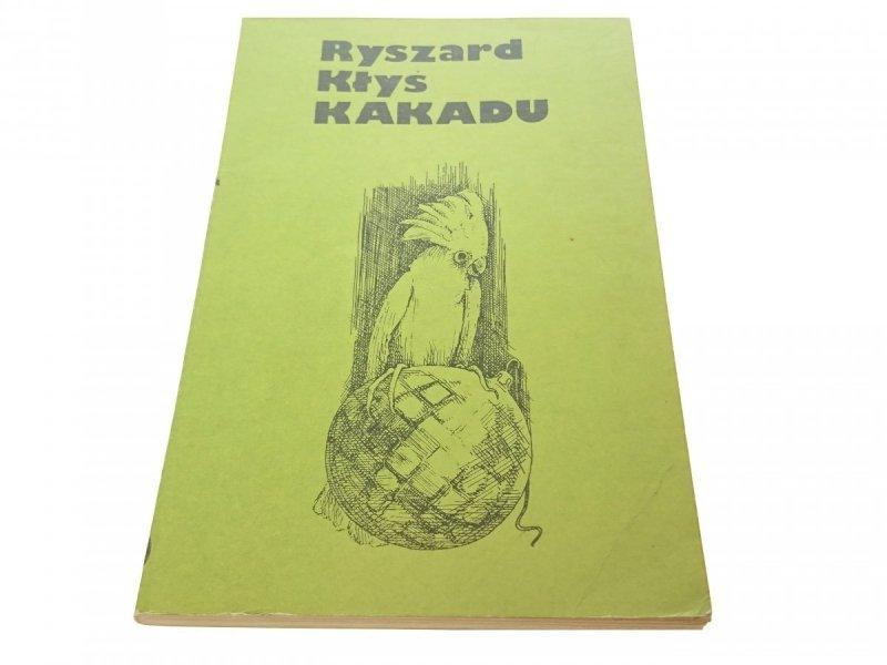 KAKADU - Ryszard Kłyś
