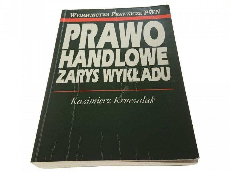 PRAWO HANDLOWE ZARYS WYKŁADU - K. Kruczalak (1996)
