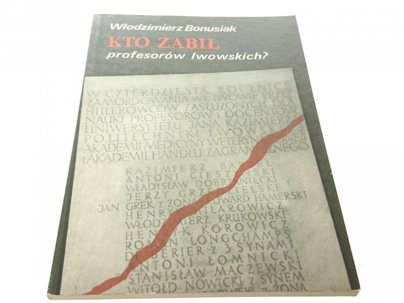 KTO ZABIŁ PROFESORÓW LWOWSKICH? - Bonusiak 1989