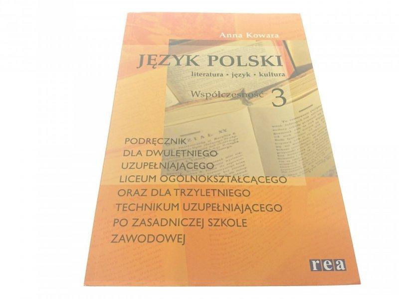 JĘZYK POLSKI 3 WSPÓŁCZESNOŚĆ - Anna Kowara 2011