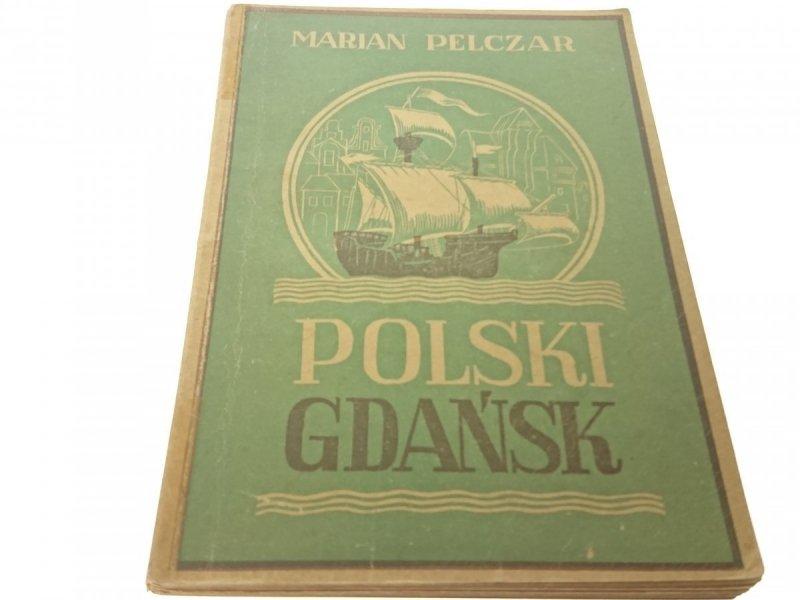 POLSKI GDAŃSK - Marian Pelczar 1947