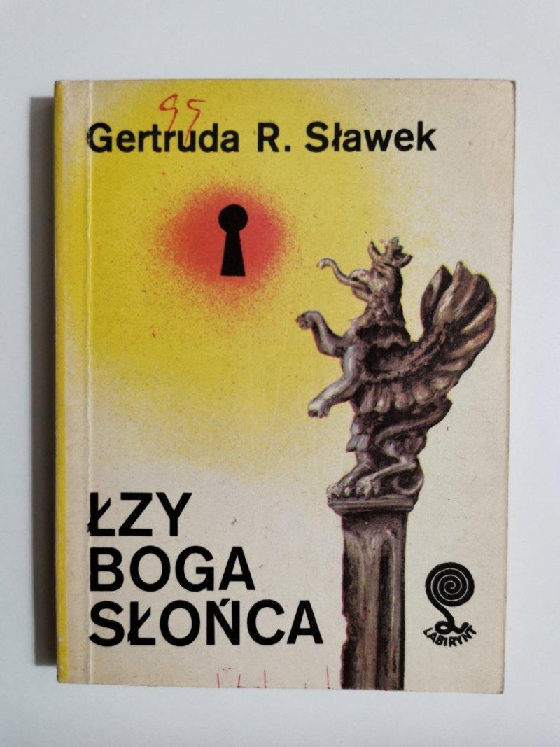 ŁZY BOGA SŁOŃCA - Gertruda R. Sławek 1990