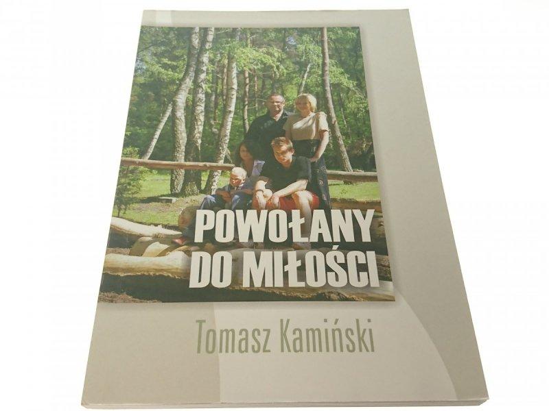 POWOŁANY DO MIŁOŚCI - Tomasz Kamiński (2005)